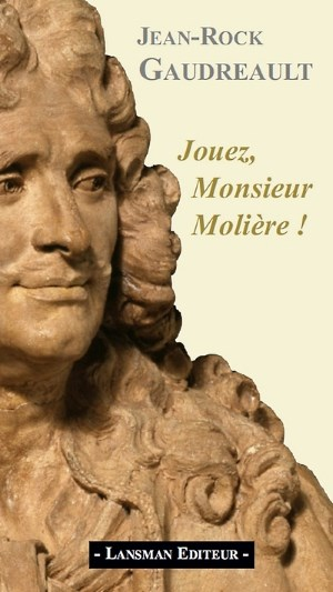 Jouez, monsieur Moliere!