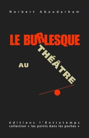 « le Burlesque au théâtre »