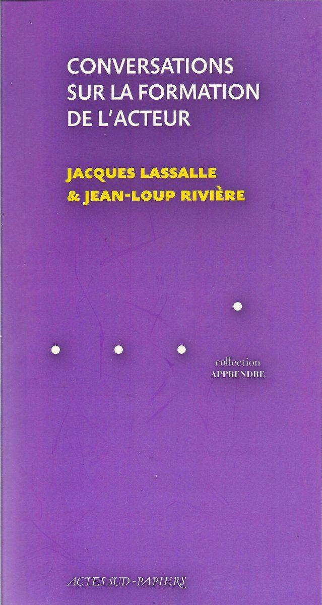 Conversations sur la formation de l'acteur, Jacques Lassalle, Jean-Loup Rivière, Actes Sud-Papiers