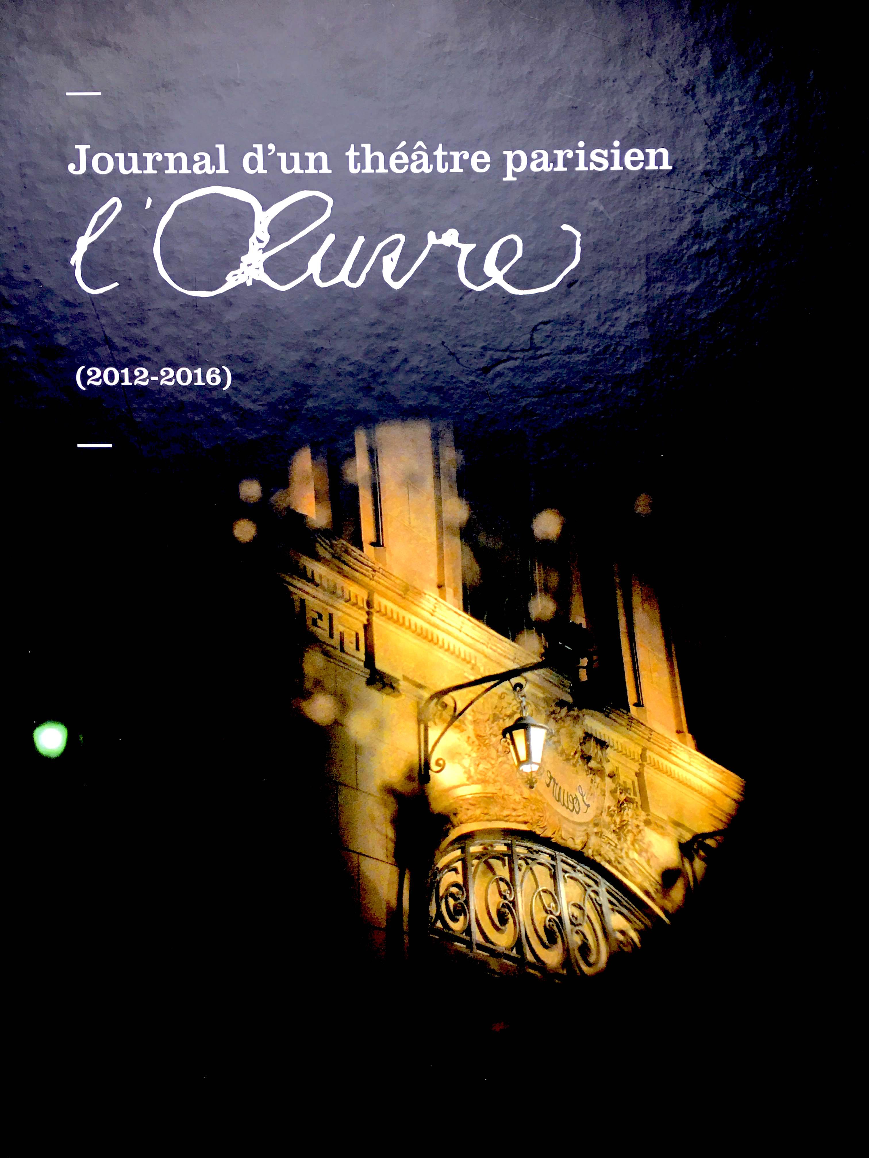 Journal d'un théâtre parisien, l'Œuvre, Frédéric Franck, La Voie Lactée