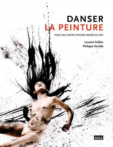 Danser la peinture-Laurent Paillier-Philippe Verrièle-nouvelles éditions Scala