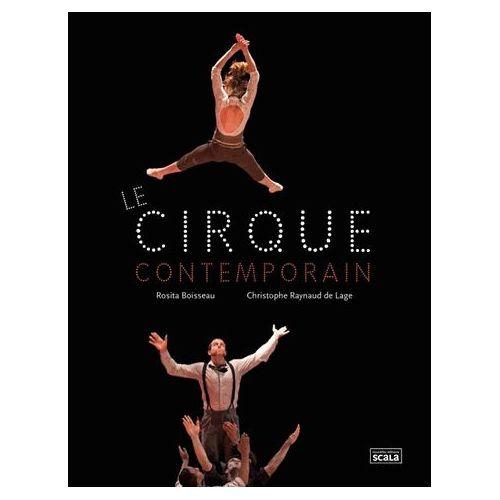 Le-Cirque-contemporain-Rosita Boisseau-Christophe Raynaud-de-Lage, nouvelles-éditions-Scala