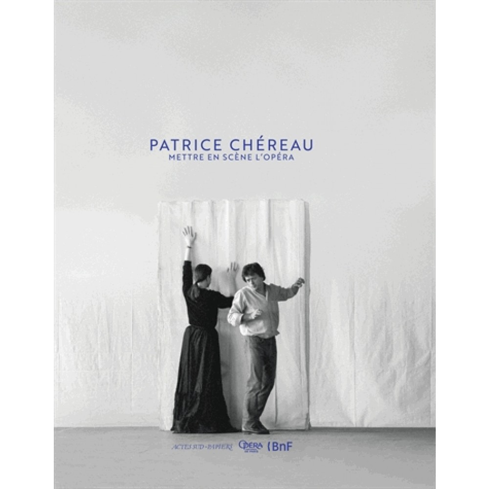 Patrice-Chéreau-Mettre-en-scène-l-opéra-Actes-Sud-Beaux-Arts